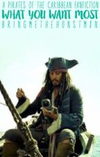 What You Want Most || A Pirates of the Caribbean Love Story by bringmethehuntsmxn