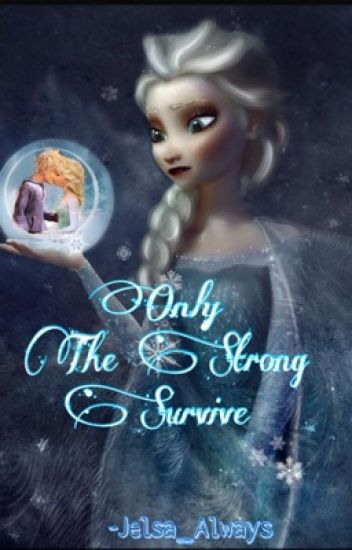 Only The Strong Survive (Sequel to Survival)
