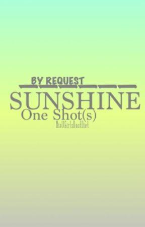 Sunshine [One Shot(s)] by nolagrld