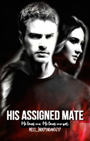 His Assigned Mate [BOOK ONE] --Under Heavy Construction by Miss_Independant647