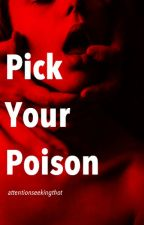 Pick Your Poison (Lashton) by attentionseeking