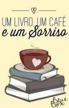 Um livro, Um café e Um sorriso [Completo] cover