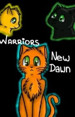 Warriors - New Dawn by Lillywolf17