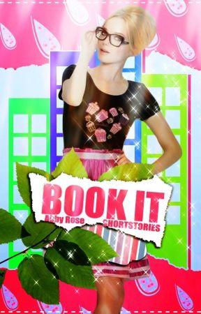 Book It - Shortstories by Absperfect