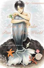 Part Of Your World (Mermaid Eren X Reader) by erenscrems