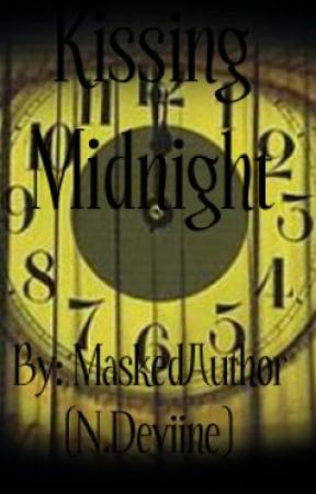 Kissing Midnight (One-Shot) by MaskedAuthor