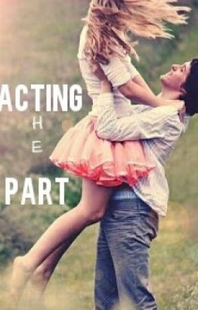 Acting The Part (Completed) by _seventeen