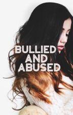 Bullied & Abused ✔️ by Franta_21