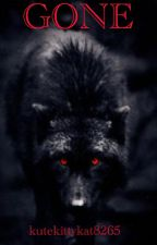 Gone (Book Two of the Dark Lycans Series) by kutekittykat8265