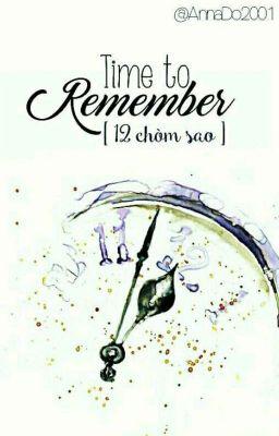 (12 chòm sao) Time To Remember (FULL)