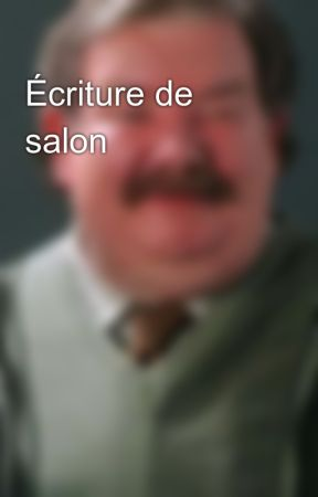 Écriture de salon by VernonEVerne