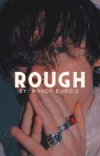 Rough [H.S] by blackandbluxx