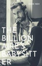 The Billionaire's Babysitter  by thee_sunflower