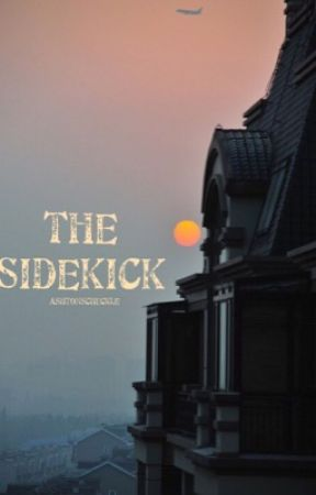 The Sidekick. by AshtonsChuckle