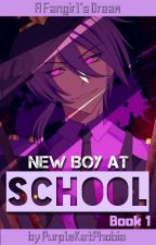 A Fangirl's Dream: New Boy at School (Vincent X Reader) {Book 1} by PurpleKatPhobia