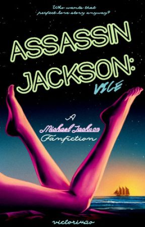 Assassin Jackson: VICE (MJ Fanfiction) by darlingnik777