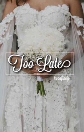 Too Late ➳ l.h. Book 2 by hoodfinity