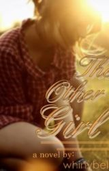 The Other Girl (#Wattys2016) by whinybelly