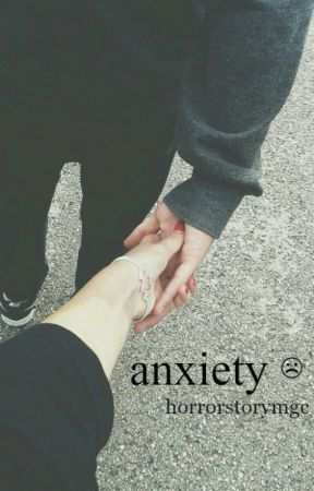 anxiety ☹ cth by skooluvaffairs