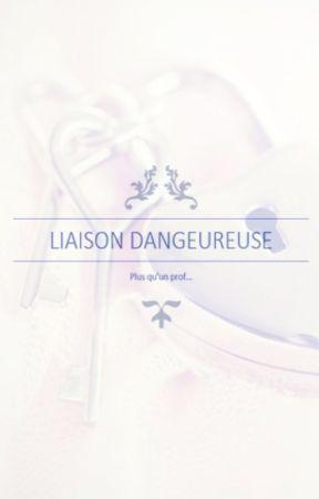 Liaison dangereuse 1. Plus qu'un prof... by LittleCuteDreamer