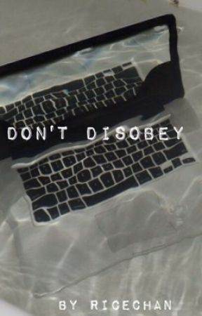 Don't Disobey by ricechan