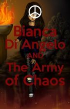 Bianca Di Angelo and the Army of Chaos by LilydaughterofHecate