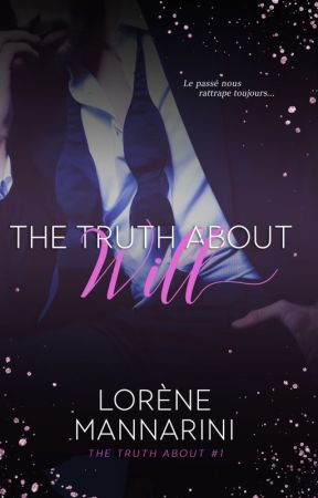The Truth about Will, Tome1 [Sous contrat d'édition chez Epta Publishing] by LoreneMannarini