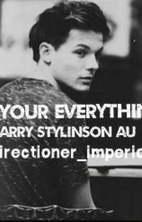 Be Your Everything   Larry Stylinson AU   by directioner_imperio