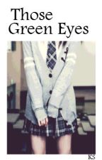 Those Green Eyes (Harry Styles FanFic) by sombermelody