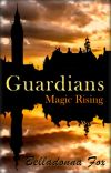 Guardians Book One - Magic Rising cover