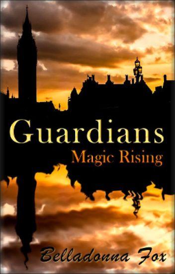 Guardians Book One - Magic Rising