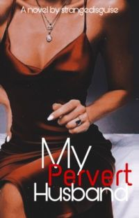 My Pervert Husband [ON-HOLD] cover