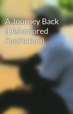 A Journey Back (Dishonored FanFiction) by LylitheNWarden
