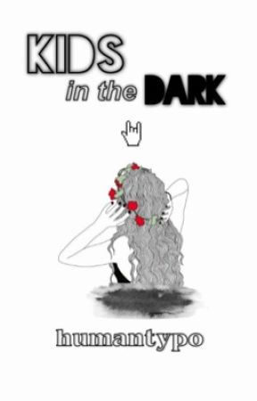 Kids in the Dark •5SOS PUNK AU• {COMPLETED} by HumanTyop