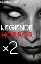 Legende Horror ×2 de LilCookie_2003