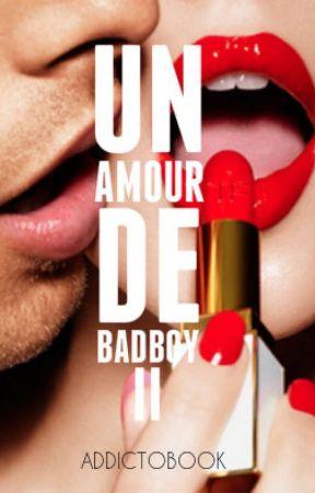Un amour de badboy-T2 by addictobook