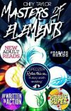 Masters Of Elements (Wattys 2016 Participant) (Unedited Version) cover