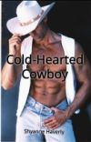 Cold-Hearted Cowboy (Completed) (#Wattys2020) (Bwwm) cover
