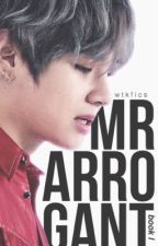 Mr Arrogant || kth. » book 1 by wtkfics