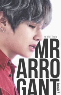 Mr Arrogant || kth. » book 1 cover