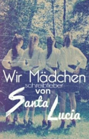 Wir Mädchen von Santa Lucia by schreibfieber