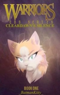 Warrior Cats: Cleardawn's Silence #Wattys2016 [Book ONE] cover