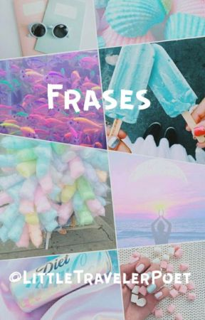 Frases y Pensamientos by littletravelerpoet