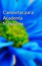 Camisetas para Academia Masculina by mmartinsconfeccoes