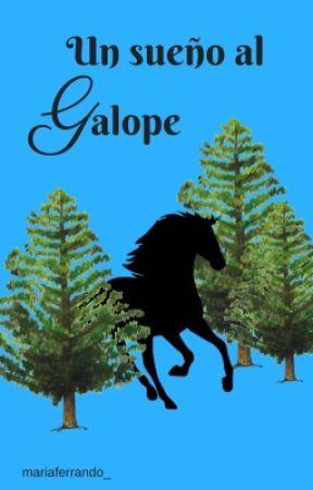 Un Sueño al Galope by DrizzleSparks