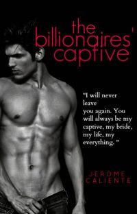 The Billionaires' Captive (Completed) cover