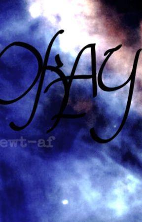 Okay. by newt-af