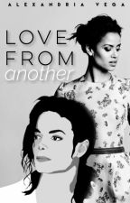Love from Another (A Michael Jackson FanFic) by fanficmichaeljackson