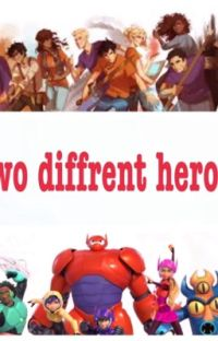 Two Different Heroes (Tadashi × Reader) (Completed!/editing) cover
