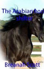 The Arabian horse shifter (Book 1) by I_love_Castiel